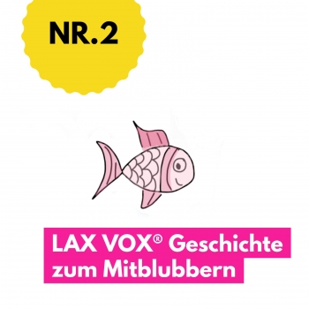 The little fish: LAX VOX® story to bubble along to (German)