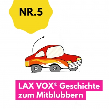 The racing car: LAX VOX® story to bubble along to (German)