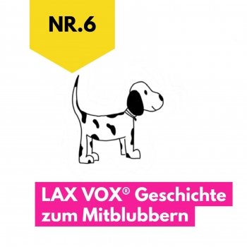 The dog: LAX VOX® story to bubble along to (German)