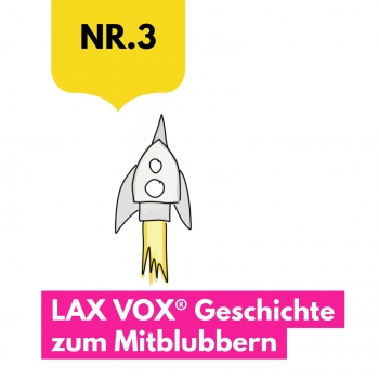 The rocket: LAX VOX® story to bubble along to (German)